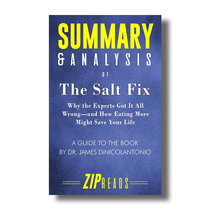 The Salt Fix: Why The Experts Got It All Wrong—and How